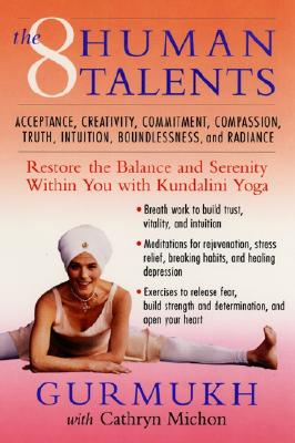 The Eight Human Talents By Gurmukh Kaur Khalsa/ Michon, Cathryn