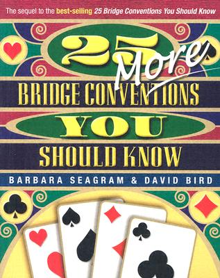 25 More Bridge Conventions You Should Know By Seagram, Barbara/ Bird, David